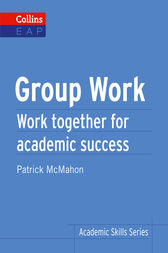 Group Work: B2+ (Collins Academic Skills) by Patrick McMahon