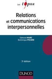 Relations et communications interpersonnelles - 3e éd by Edmond Marc