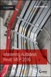 Mastering Autodesk Revit MEP 2016 by Simon Whitbread