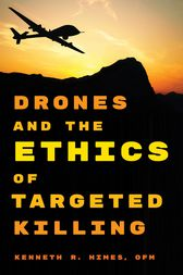 Drones and the Ethics of Targeted Killing by OFM Himes