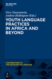 Youth Language Practices in Africa and Beyond by Nico Nassenstein
