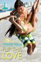 Flip This Love by Maggie Wells