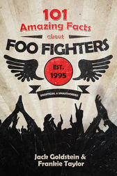 101 Amazing Facts about Foo Fighters by Jack Goldstein