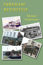 Fareham Revisited by Michael Stephenson