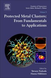Protected Metal Clusters: From Fundamentals to Applications by Tatsuya Tsukuda