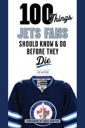 100 Things Jets Fans Should Know & Do Before They Die by Jon Waldman