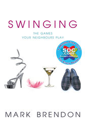 Swinging: The Games Your Neighbours Play by Mark Brendon