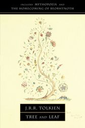 Tree and Leaf: Including MYTHOPOEIA by J. R. R. Tolkien