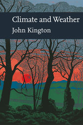 Climate and Weather (Collins New Naturalist Library, Book 115) by John Kington