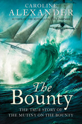 The Bounty: The True Story of the Mutiny on the Bounty (text only) by Caroline Alexander