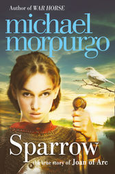 Sparrow: The Story of Joan of Arc by Michael Morpurgo