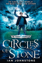 Circles of Stone (The Mirror Chronicles, Book 2) by Ian Johnstone