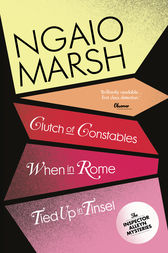 Inspector Alleyn 3-Book Collection 9: Clutch of Constables, When in Rome, Tied Up in Tinsel by Ngaio Marsh