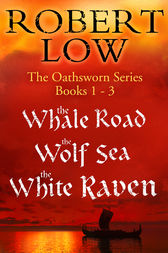 The Oathsworn Series Books 1 to 3 by Robert Low