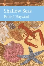 Shallow Seas (Collins New Naturalist Library, Book 131) by Peter Hayward