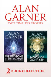 The Weirdstone of Brisingamen and The Moon of Gomrath by Alan Garner