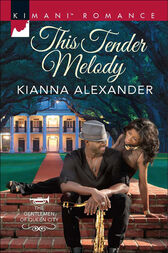 This Tender Melody (Mills & Boon Kimani) (The Gentlemen of Queen City, Book 1) by Kianna Alexander