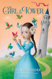 The Girl in the Tower by Lisa Schroeder