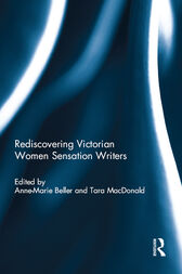 Rediscovering Victorian Women Sensation Writers by Anne-Marie Beller