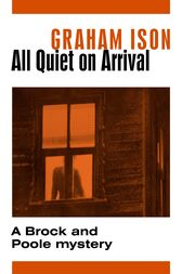 All Quiet on Arrival by Graham Ison