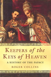 Keepers of the Keys of Heaven by Roger Collins