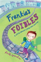 Frankie's Foibles by Kath Grimshaw