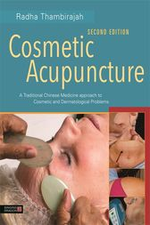 Cosmetic Acupuncture, Second Edition by Radha Thambirajah