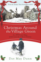 Christmas Around the Village Green by Dot May Dunn