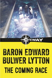 The Coming Race by Edward Bulwer-Lytton