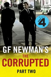 The Corrupted Part Two by G.F. Newman