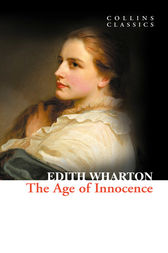 The Age of Innocence (Collins Classics) by Edith Wharton