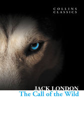 The Call of the Wild (Collins Classics) by Jack London