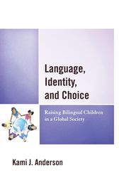 Language, Identity, and Choice by Kami J. Anderson