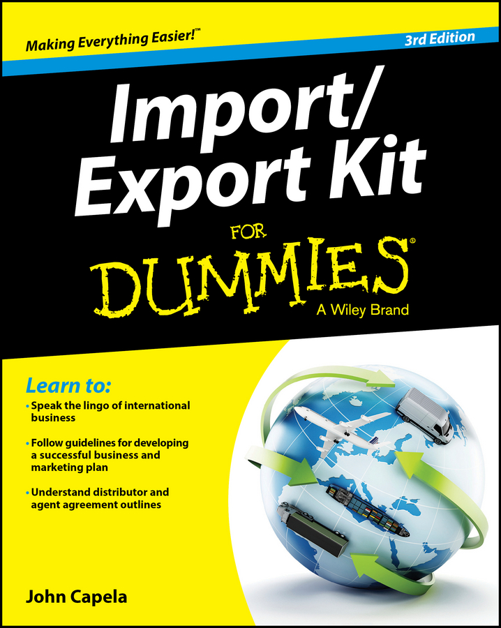 Download Ebook Import / Export Kit For Dummies (3rd ed.) by John J. Capela Pdf
