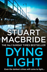 Dying Light (Logan McRae, Book 2) by Stuart MacBride