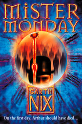 Mister Monday (The Keys to the Kingdom, Book 1) by Garth Nix