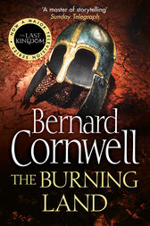 The Burning Land (The Last Kingdom Series, Book 5) by Bernard Cornwell