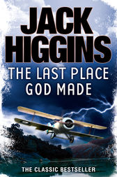 The Last Place God Made by Jack Higgins