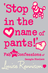'Stop in the name of pants!' (Confessions of Georgia Nicolson, Book 9) by Louise Rennison