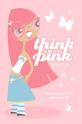 Think Pink (Lola Love) by Lisa Clark