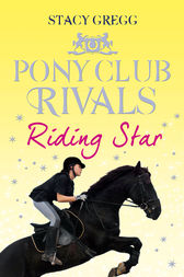 Riding Star (Pony Club Rivals, Book 3) by Stacy Gregg