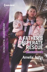 A Father's Desperate Rescue by Amelia Autin
