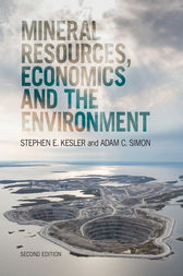 Mineral Resources, Economics and the Environment by Stephen E. Kesler