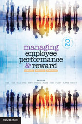 Managing Employee Performance and Reward by John Shields