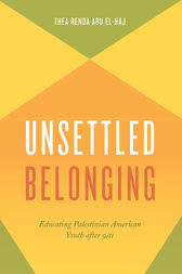 Unsettled Belonging by Thea Renda Abu El-Haj