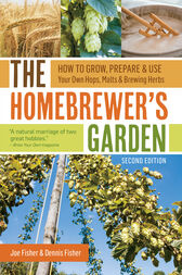 The Homebrewer's Garden, 2nd Edition by Joe Fisher