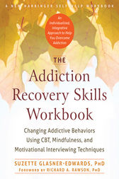 The Addiction Recovery Skills Workbook by Suzette Glasner-Edwards