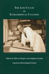 The Life Cycles of Extratropical Cyclones by Melyvn Shapiro