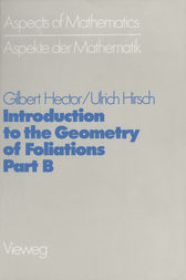 Introduction to the Geometry of Foliations, Part B by Gilbert Hector