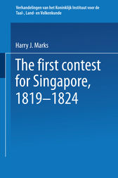 The first contest for Singapore, 1819–1824 by Joe Marks